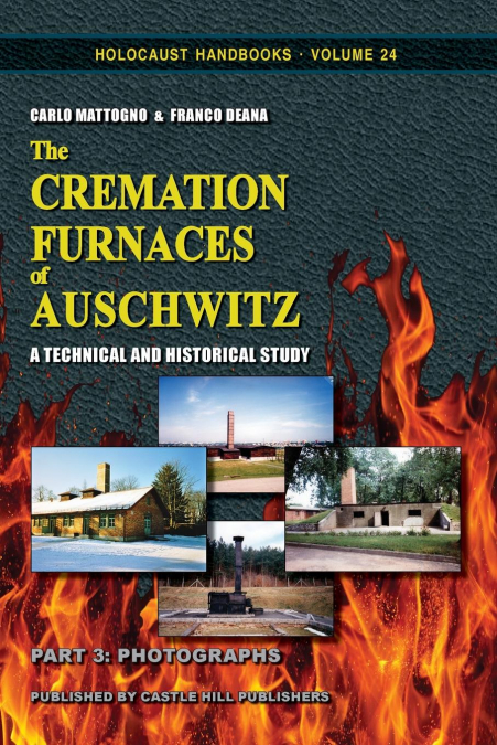 The Cremation Furnaces Of Auschwitz, Part 3
