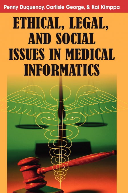 Ethical, Legal And Social Issues In Medical Informatics