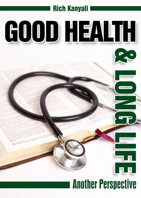 Good Health And Long Life