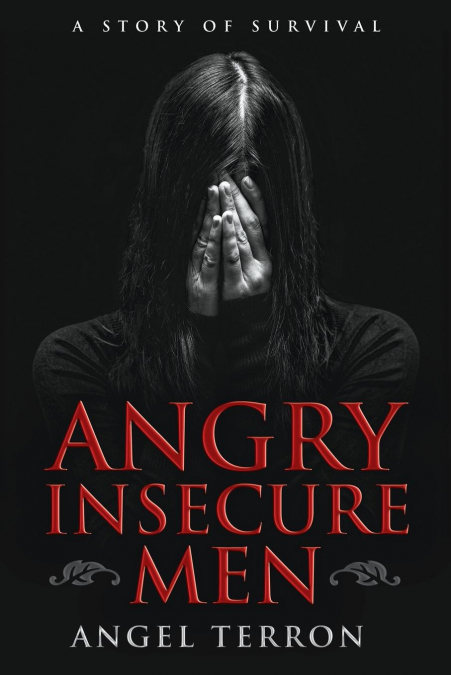 Angry Insecure Men
