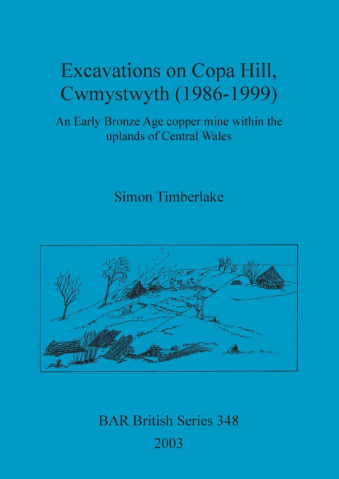 Excavations On Copa Hill, Cwmystwyth (1986-1999)