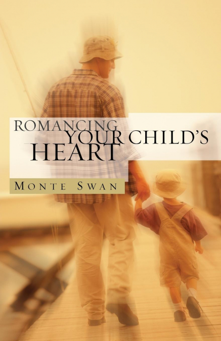 Romancing Your Childs Heart (second Edition)