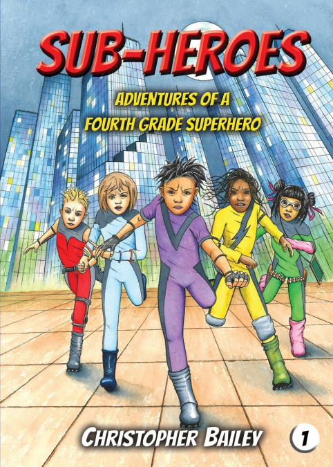 Adventures Of A Fourth Grade Superhero