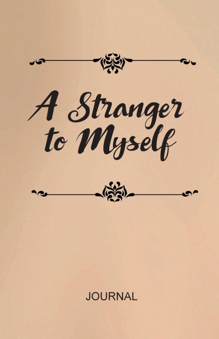 A Stranger To Myself Journal