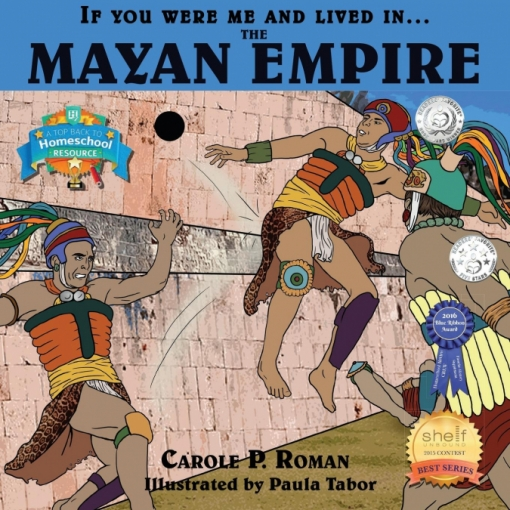 If You Were Me And Lived In... The Mayan Empire