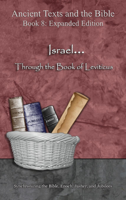 Israel... Through The Book Of Leviticus - Expanded Edition