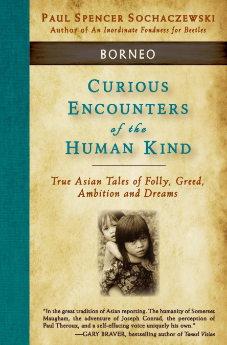 Curious Encounters Of The Human Kind - Borneo