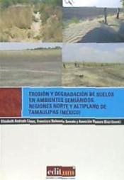 Erosión Y Degradación De Suelos En Ambientes Semiáridos.