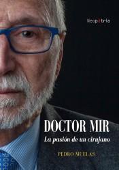 Doctor Mir: La Pasión De Un Cirujano