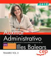Auxiliar Administrativo. Administración General De La Comunidad Autónoma De Las Illes Balears. Temario Vol.ii
