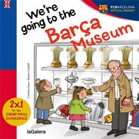 We´re Going To The Barça Museum