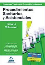 Cuerpo De Profesores Técnicos De Formación Profesional. Procedimientos Sanitarios Y Asistenciales.volumen 1