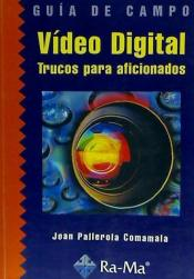 Video Digital: Trucos Para Aficionados.(guia De Campo)