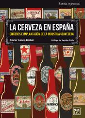 La Cerveza En España: Orígenes E Implantación De La Industria Cervercera