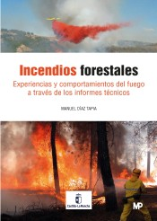 Incendios Forestales: Experiencias Y Comportamiento Del Fuego A Través De Los Informes Técnicos