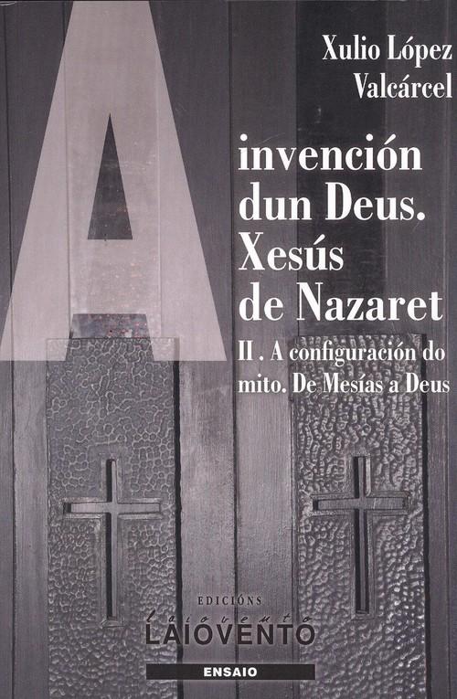 2.a Invención Dun Deus. Xesus De Nazaret