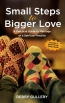 Small Steps To Bigger Love