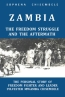 Zambia - The Freedom Struggle And The Aftermath