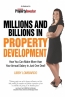 Millions And Billions In Property Development