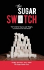 The Sugar Switch