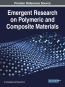 Emergent Research On Polymeric And Composite Materials