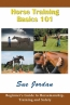 Horse Training Basics 101
