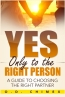Yes, Only To The Right Person