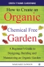 How To Create An Organic Chemical Free Garden