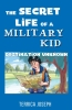 The Secret Life Of A Military Kid