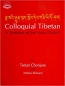 Colloquial Tibetan A Textbook Of The Lhasa Dialect