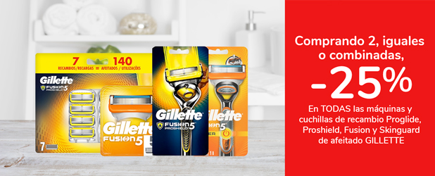 Comprando 2, iguales o combinadas, -25% --> En TODAS las máquinas y cuchillas de recambio Proglide, Proshield, Fusion y Skinguard de afeitado GILLETTE
