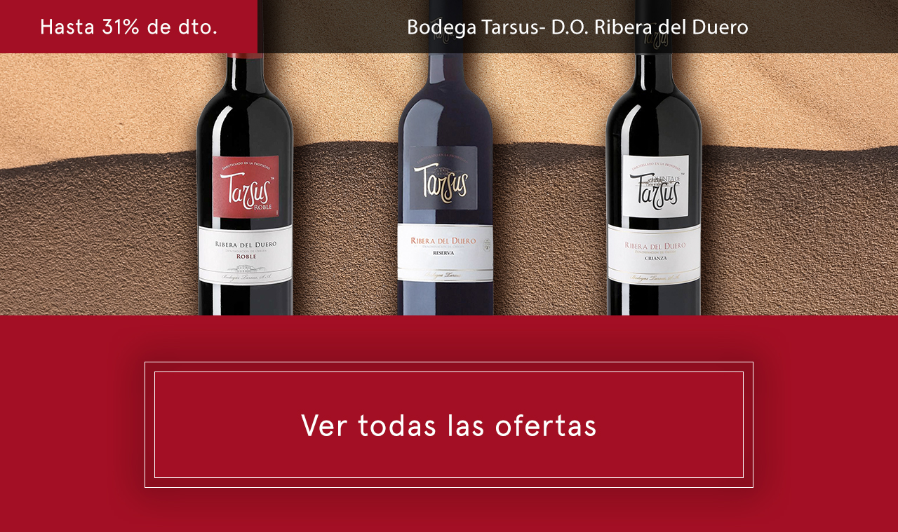 Hasta -31% de dto - Bodega Tarsus - Ver más ofertas